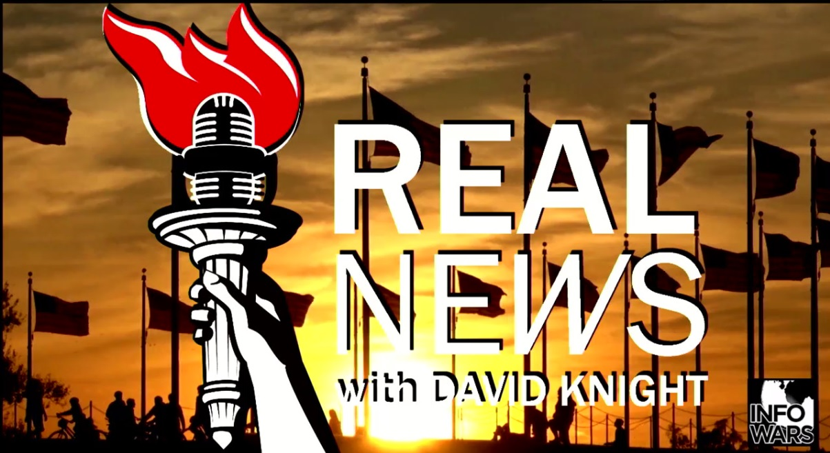 InfoWars Real News with David Knight