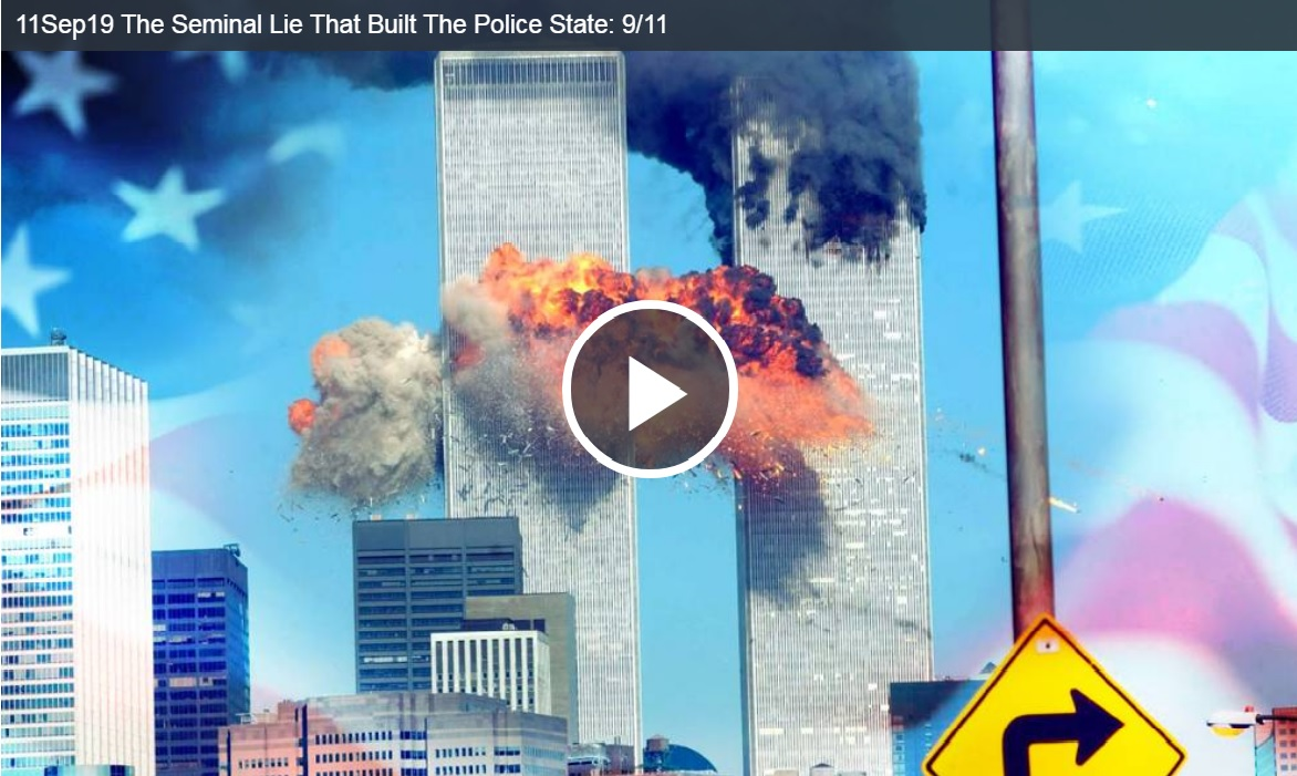 The Seminal Lie That Built The Police State: 9/11